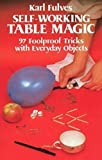 : Self-Working Table Magic: 97 Foolproof Tricks with Everyday Objects (Dover Magic Books)