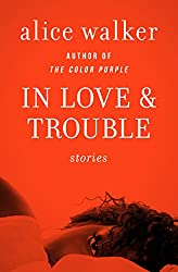 In Love & Trouble: Stories