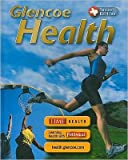 Glencoe Health TexasStudent Edition(text only)10th (Tenth)edition byGlencoe