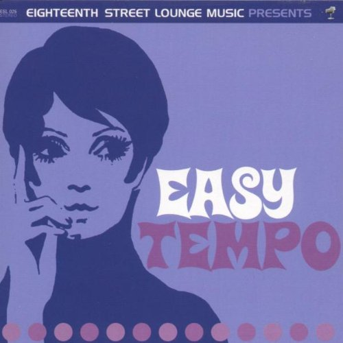 Easy Tempo by Eighteenth Street Lounge Music