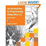 An Introduction to Programming Using Alice 2.2 2nd (Second) Edition