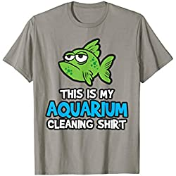 Aquarium Cleaning Fish Tank Aquarist Gift T-Shirt