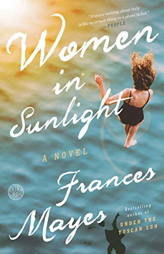 Book cover from Women in Sunlight: A Novel by Frances Mayes
