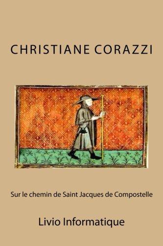 Sur le chemin de Saint Jacques de Compostelle (French Edition) PDF Text fb2 book