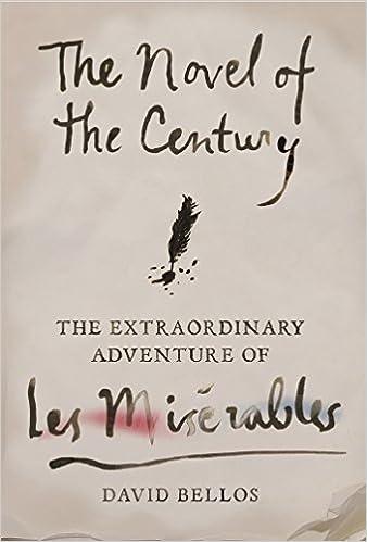 Amazon Com The Novel Of The Century The Extraordinary Adventure Of Les Miserables 9780374223236 Bellos David Books