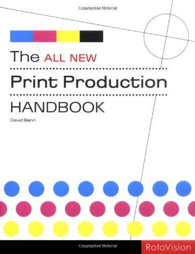 The All New Print Production Handbook. David Bann