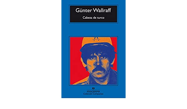 Cabeza de turco (Compactos nº 213) eBook: Günter Wallraff, Pablo Sorozábal Serrano: Amazon.es: Tienda Kindle