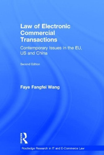 Law of Electronic Commercial Transactions: Contemporary Issues in the EU, US and China (Routledge Research in Information Technology and E-Commerce Law) by Faye Fangfei Wang (2014-01-21)