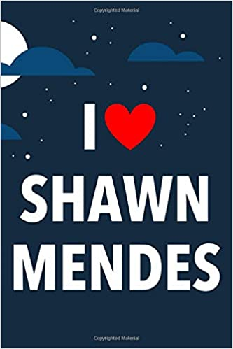 I Love Shawn Mendes Lined Notebook with Monthly Planner for Fans