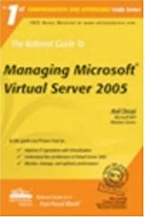 The Rational Guide to Managing Microsoft Virtual Server 2005 (Rational Guides) by Anil Desai (June 30, 2006) Paperback Paperback