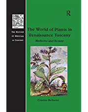 The World of Plants in Renaissance Tuscany: Medicine and Botany (The History of Medicine in Context)