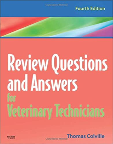 Review Questions And Answers For Veterinary Technicians, 4e 4th Edition