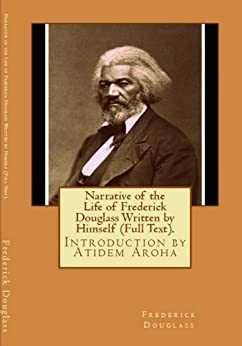 an introduction to the life and literature by frederick douglass The great civil rights activist frederick douglass was born into slavery on a   frederick douglass escaped the horrors of slavery to enjoy a life of freedom, but  his  read by schoolchildren, college students, historians, and literary scholars.