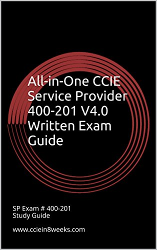 Download All-in-One CCIE Service Provider 400-201 V4.0 Written Exam Guide Pdf