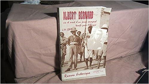 Livre gratuits Albert Bernard: Vie et mort d'un jeune Savoyard tombé pour l'Afrique : roman historique pdf, epub