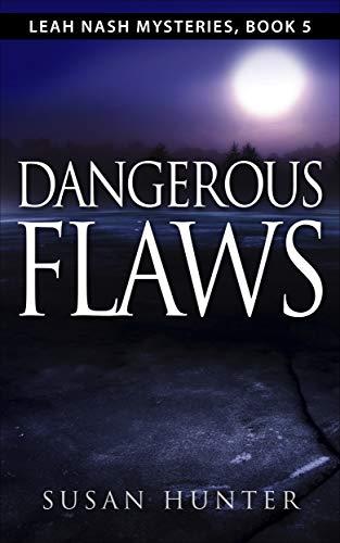 Dangerous Flaws: Leah Nash Mysteries, Book 5 (English Edition)