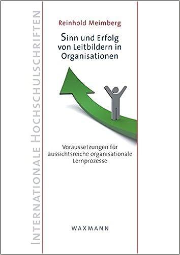 Sinn und Erfolg von Leitbildern in Organisationen: Voraussetzungen ...