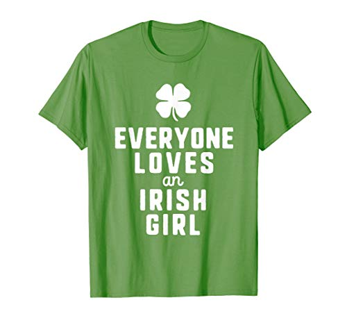 (Everyone Loves An Irish Girl St. Patrick's Day Funny T-Shirt)