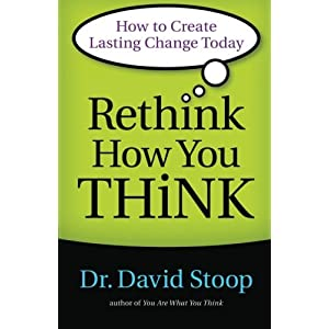 Learn more about the book, Rethink How You Think: How to Create Lasting Change Today