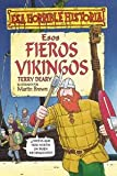 Esos Fieros Vikingos, Terry Deary and TERY DEARY, 8427220405