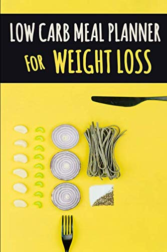 Low Carb Meal Planner for Weight Loss: A Daily Food Journal to Help You Become Your BEST Self | Low Carb Daily Food Journal for Weight Loss With ... Carbs Meal and Write Down Your Shopping List