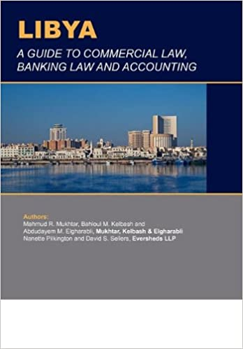 Book Libya: A Guide to Commercial Law, Banking Law and Accounting (Business & Investment Review)