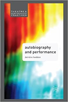 Book Autobiography and Performance (Theatre and Performance Practices) by Heddon Deirdre (2007-12-15)