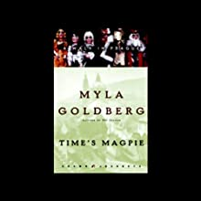 Time's Magpie: A Walk in Prague Audiobook by Myla Goldberg Narrated by Bernadette Dunne