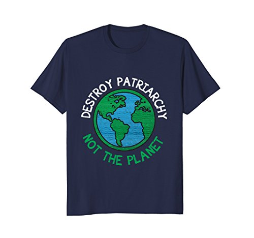 Mens Destroy The Patriarchy Not The Planet T-Shirt Feminism Tee Medium Navy - Feminism T-shirts