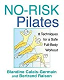 img - for Blandine Calais-Germain: No-Risk Pilates : 8 Techniques for a Safe Full-Body Workout (Paperback); 2012 Edition book / textbook / text book