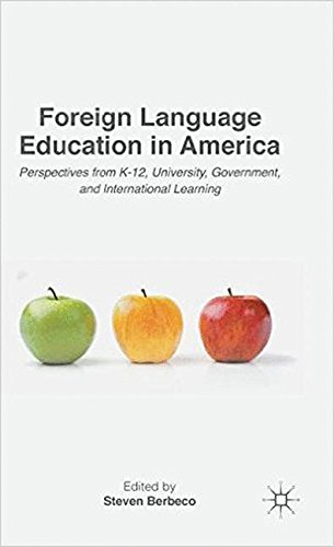 Foreign Language Education in America: Perspectives from K-12, University, Government, and International Learning by Palgrave Macmillan