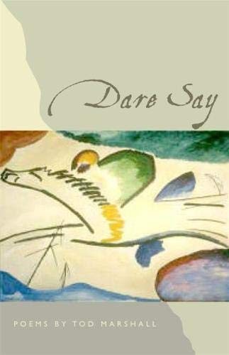 Dare Say: Poems (The Contemporary Poetry Ser.) pdf