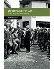 Student Revolt in 1968: France, Italy and West Germany