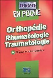 Orthopédie Rhumatologie Traumatologie : Clinique et soins infirmiers