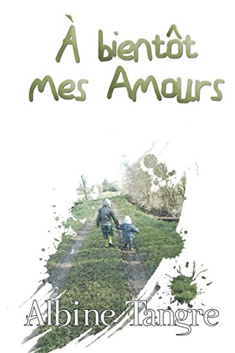 À bientôt mes amours (French Edition)