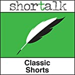 Shortalk Classic Shorts: The Lottery Ticket, The Necklace & The Devoted Friend | Anton Chekov,Guy de Maupassant,Oscar Wilde