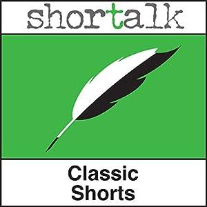 Shortalk Classic Shorts Audiobook