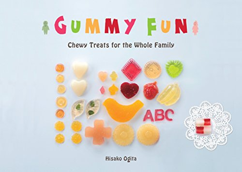 Gummy Fun: Chewy Treats for the Whole Family by Hisako Ogita