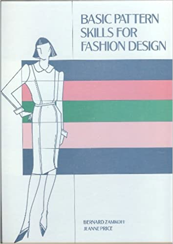 Basic Pattern Skills for Fashion Design, Bernard Zamkoff; Jeanne Price
