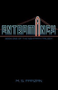 Entromancy (The Nightpath Trilogy Book 1) by [Farzan, M. S.]