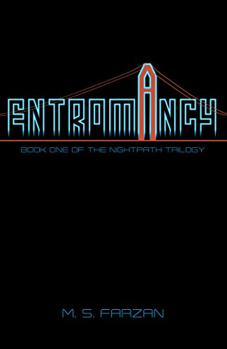 #freebooks – ENTROMANCY (Cyberpunk/Urban Fantasy Thriller by M. S. Farzan) – Free on Kindle 3/12-3/15/18