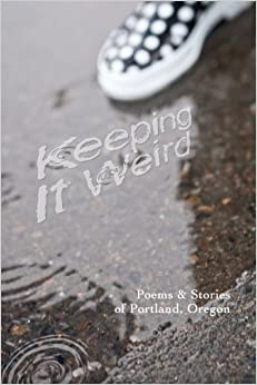 Utorrent Español Descargar Keeping It Weird: Poetry & Stories Of Portland, Oregon PDF Online