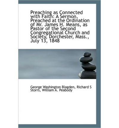 Preaching as Connected with Faith: A Sermon, Preached at the Ordination of Mr. James H. Means, as Pa (Paperback) - Common PDF