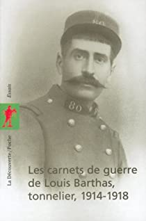 Les carnets de guerre de Louis Barthas, tonnelier, 1914-1918 par Barthas