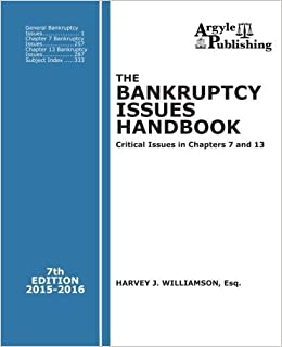 Book The Bankruptcy Issues Handbook (7th Ed., 2015): Critical Issues in Chapter 7 and Chapter 13 by Harvey J. Williamson Esq. (2015-01-01)