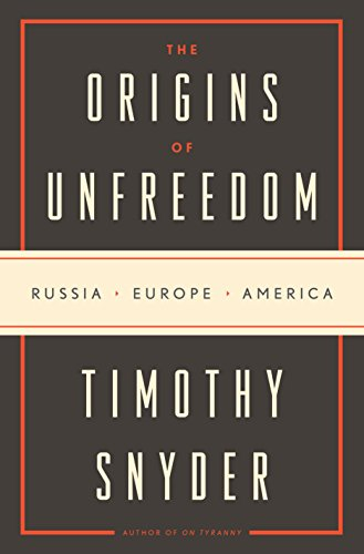 The Origins of Unfreedom: Russia, Europe, America