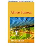 [ Almost Famous [ ALMOST FAMOUS ] By Small, David ( Author )May-01-2000 Paperback By Small, David ( Author ) Paperback 2000 ]