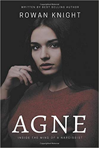 Amazon com: Agne: Inside the Mind of a Narcissist (9781393079798