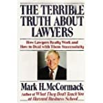 The Terrible Truth About Lawyers: How...