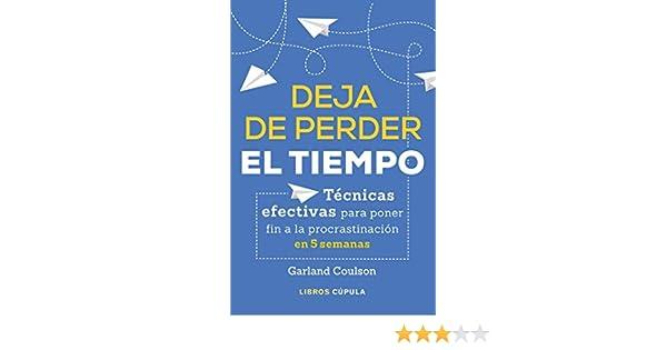 Deja de perder el tiempo (Hobbies): Amazon.es: Coulson, Garland, Furió, María José: Libros